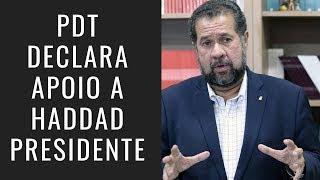 PDT DECLARA APOIO A HADDAD PRESIDENTE