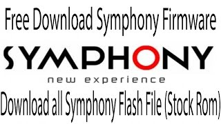 How to Free Download Symphony Firmware |Symphony Stock Rom Download | Symphony Flash File Download