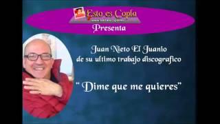 "Juan Nieto ""El Juani"" Canta Dime Que Me Quieres"