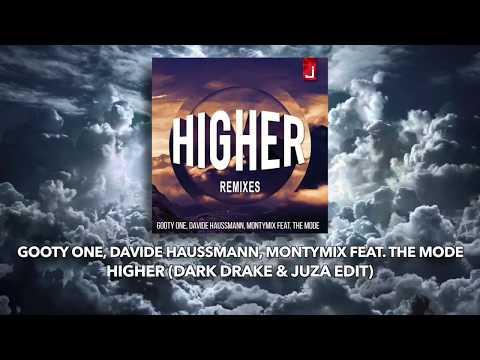 download lagu Gooty One, Davide Haussmann, Montymix Feat The Mode - Higher Dark Drake & Juza Edit gratis