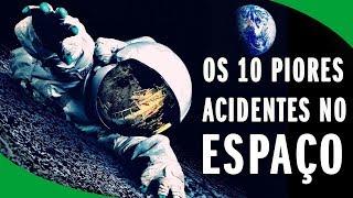Os 10 Acidentes mais Obscuros da Exploração Espacial