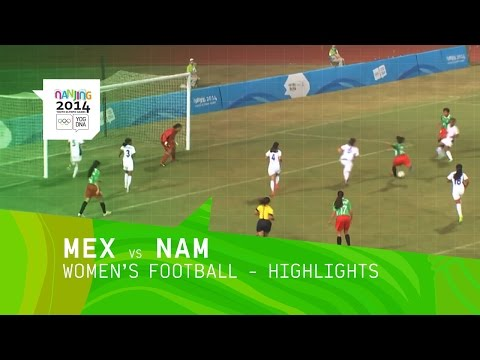Mexico vs Namibia - Women's Football - Highlights | Nanjing 2014 Youth Olympic Games