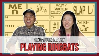 Singaporeans Try: Dingbats