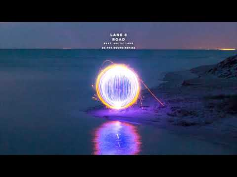 Lane 8 - The Road feat. Arctic Lake (Dirty South Remix)