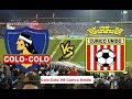 🔴En Vivo - Colo - Colo Vs Curico Unido  (Fecha 14) MP3