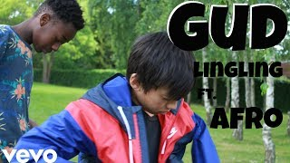 Lingling - Gud ft AFRO [Official Video]