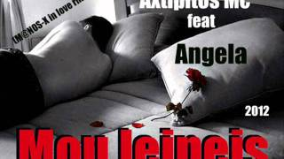 Axtipitos Mc feat Angela- MOU LEIPEIS (Dj M@nos-X in love rmx )