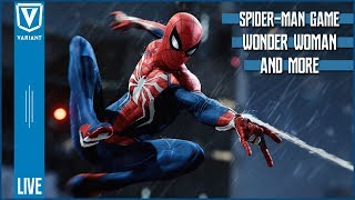 Variant LIVE: Spider-Man PS4 Game, New Batgirl Costume, Wonder Woman 84 & More