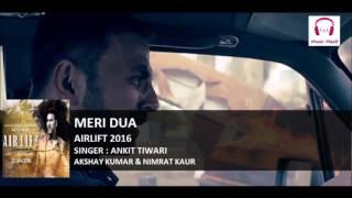 Airlift Movie Song   Meri Dua   Akshay Kumar   Nimrat Kaur   Ankit Tiwari 2016   YouTube