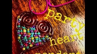 How to Make a Party Heart Pendant From Wire and Beads