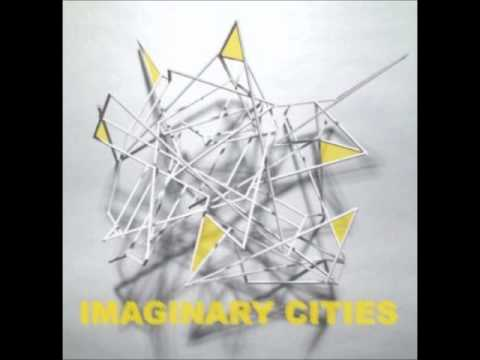 Imaginary Cities - Whered All The Living Go