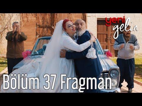 Yeni Gelin 37. Bölüm Fragman