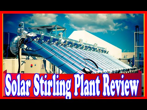 Solar Stirling Plant Review - How To Uses The Sun To Create Free Electricity