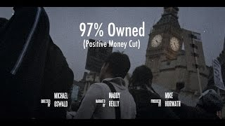 97% Owned - Positive Money Cut