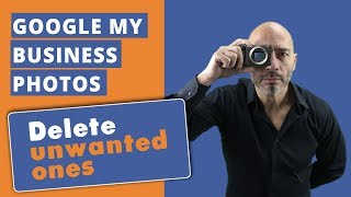 Delete photos from Google my Business added by customers and competitors