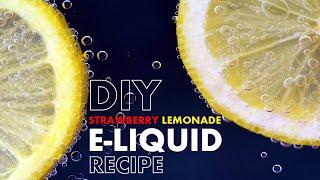 DIY E-Liquid Recipe 50ml - Strawberry Lemonade
