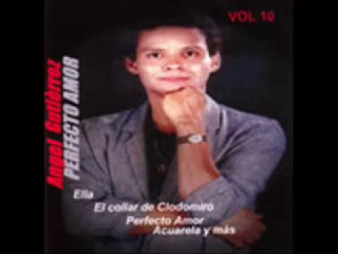 ANGEL GUTIERREZ - PERFECTO AMOR - EL SALVADOR