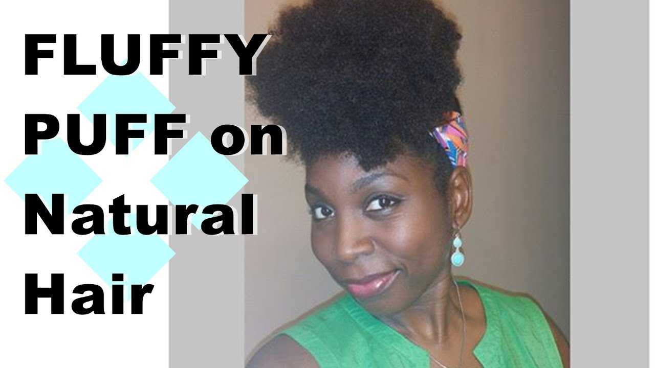 Natural Afro Puff Styles Styles | Fluffy Afro Puff