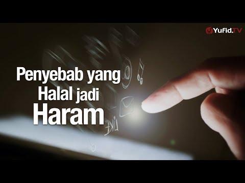 Khutbah Jumat : Penyebab yang Halal Menjadi Haram - Ustadz Abdullah Taslim, MA.