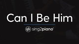 Can I Be Him Piano Karaoke Instrumental James Arthur