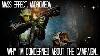 MASS EFFECT ANDROMEDA - Why I'm Concerned about the Campaign