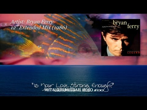 Is Your Love Strong Enough? - Bryan Ferry (1986)