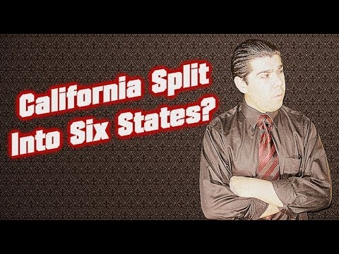 California Split Into Six States?