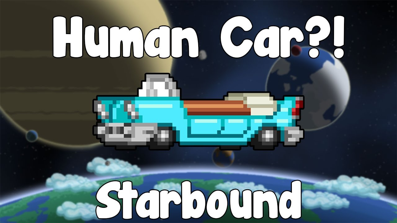Human Starbound Human Car Tech Starbound