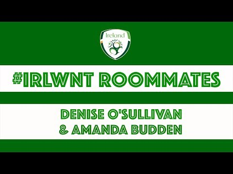 #IRLWNT🇮🇪 Roommates | The Cork Edition - Denise O'Sullivan & Amanda Budden
