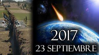PROFECÍA DEL APOCALIPSIS 23 DE SEPTIEMBRE 2017   ¿FIN DEL MUNDO?   ¿MEGA TERREMOTO?   EXPLICACIÓN