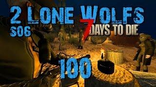 2 Lone Wolfs - Ist dass, das Ende? [S06 E100] [Gameplay German Deutsch] [7 Days To Die A15]