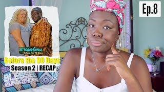 90 Day Fiancé: Before the 90 Days Ep.8 | Season 2 RECAP #90dayfiance