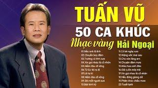 TUẤN VŨ - TOP 50 CA KHÚC NHẠC VÀNG HẢI NGOẠI HAY NHẤT SỰ NGHIỆP PHẦN 9