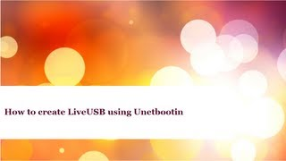 How to Create LiveUSB using Unetbootin