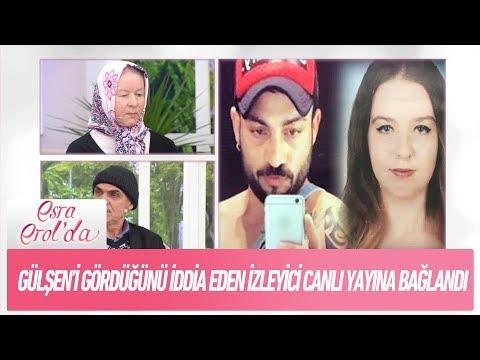 Gülşen'i bugün gördüğünü iddia eden izleyici canlı yayına bağlandı - Esra Erol'da 23 Kasım 2017