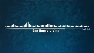 Arc North - Vice
