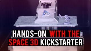 Space 3D Hands-On: Affordable Large Format Resin Printing is Here