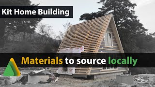 Kit Home Building: THIS you have to source locally