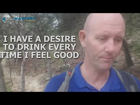 I Have A Desire To Drink Alcohol When I Feel Better -