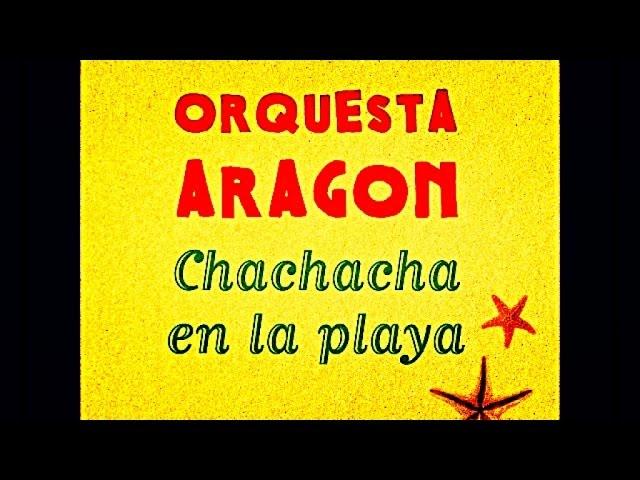 Orquesta Aragon - Cha Cha Cha En La Playa