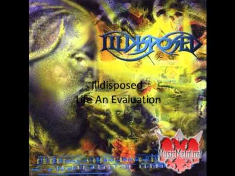 Illdisposed - Life_ An Evaluation