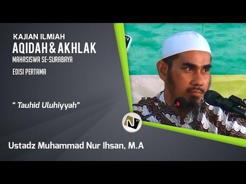 Tauhid Uluhiyyah - Ustadz. Muhammad Nur Ihsan, M.A-