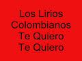 Los Lirios Colombianos(Te [video]