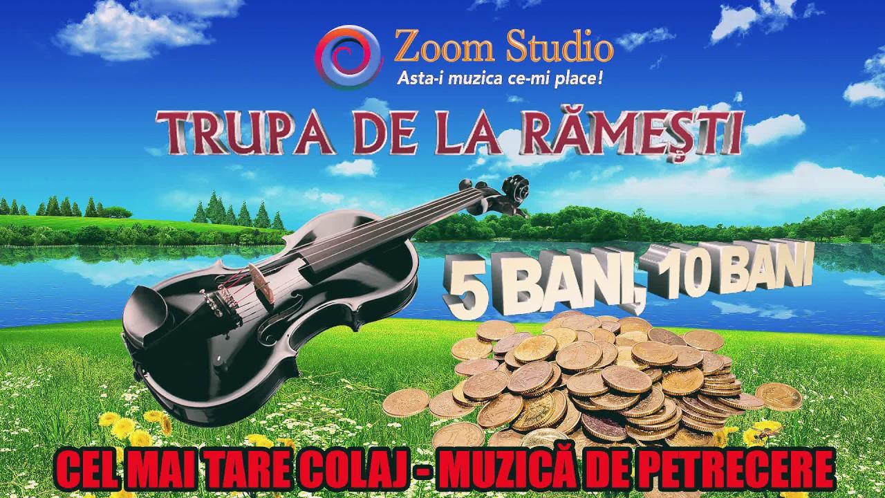 Trupa de la Ramesti - 5 Bani, 10 bani (CEL MAI TARE COLAJ - MUZICA DE PETRECERE LIVE 2017)
