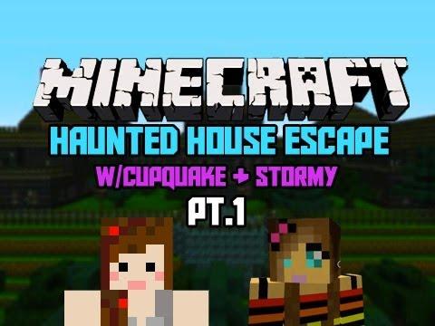 Minecraft: Haunted House Escape w/Quake & Stormy Pt.1