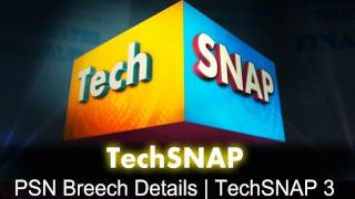 PSN Breech Details | TechSNAP 3