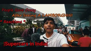 People gone crazy after seeing a lamborghini * reactions * |Supercars in India|