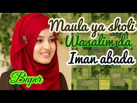 Maula Ya Sholi Wasalim Da Iman Indian Version