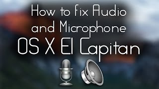 How to fix Sound and Microphone in OS X El Capitan - Hackintosh