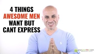 4 Things Awesome Men Need But Can